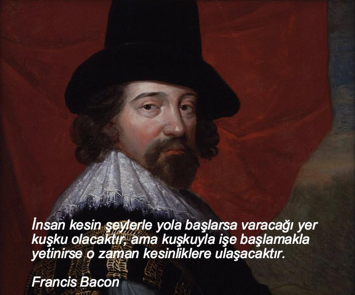 francis bacon, düşündüren sözler, düşündüren özlü sözler, düşündüren güzel sözler, anlamlı sözler, güzel özlü sözler, güzel sözler