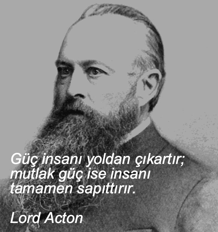 lord acton, düşündüren sözler, düşündüren özlü sözler, düşündüren güzel sözler, anlamlı sözler, güzel özlü sözler, güzel sözler