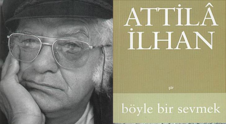 attila ilhan böyle bir sevmek şiir kitabı
