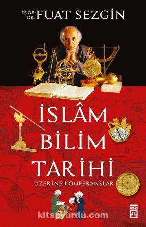 İslam Bilim Tarihi Kitabı