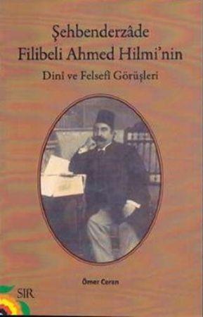 Ahmed Hilmi Bey ve Dini Felsefi Görüşleri